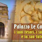 Palazzo Le Castelle un gioiello da tutelare e conoscere in imminente restauro